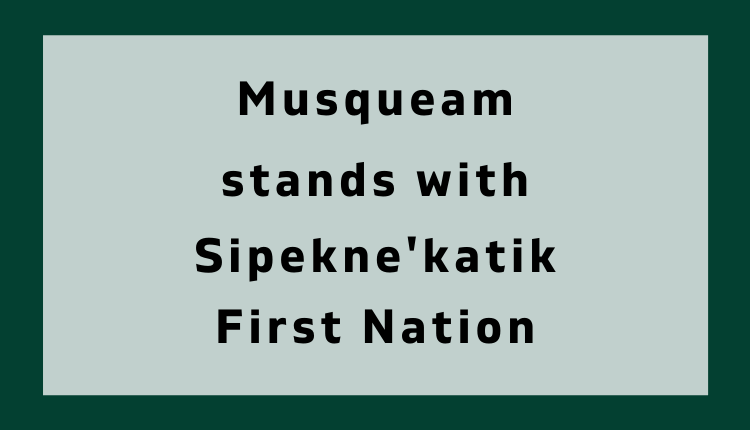 Musqueam Stands with Sipekne'keatik First Nation