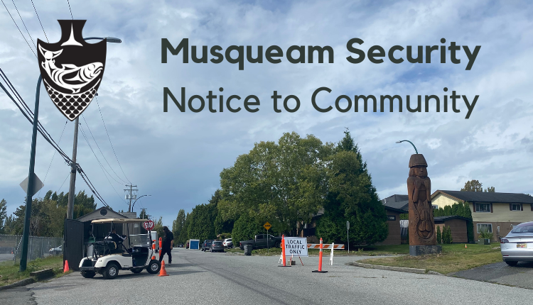 "Image of traffic checkpoint on reserve with text ""Musqueam Security Notice to Community"""