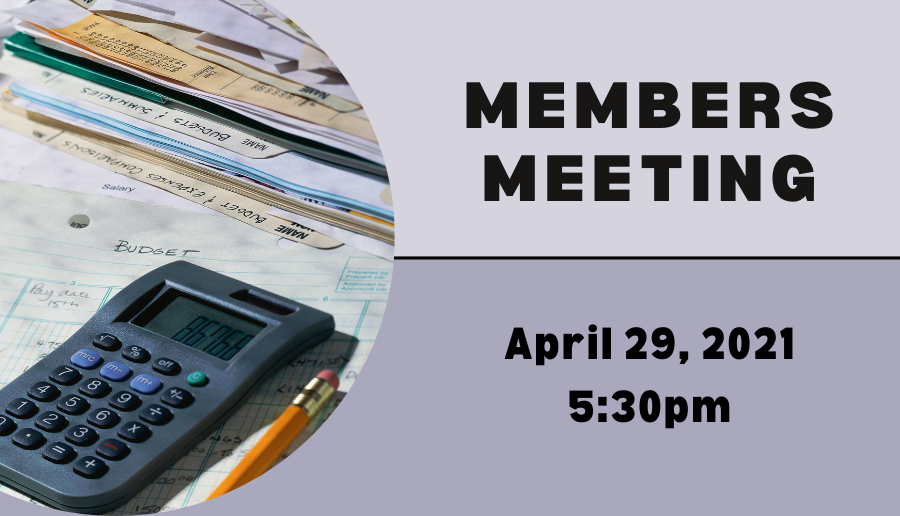 Members Meeting April 29, 2021 at 5:30pm, online