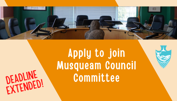 Deadline extended for applications to sit on a Musqueam Council Committee