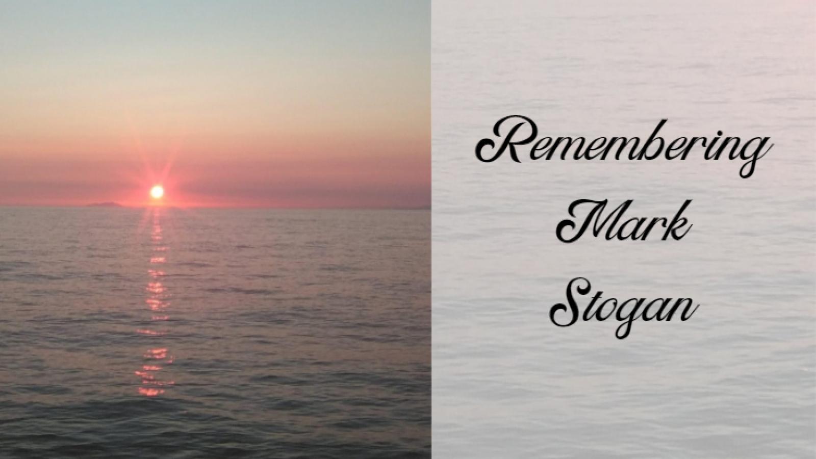 Remembering Mark Stogan